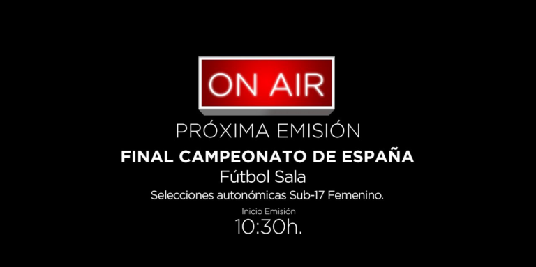 Emisión en directo de la Final de Campeonato de España Sub 17