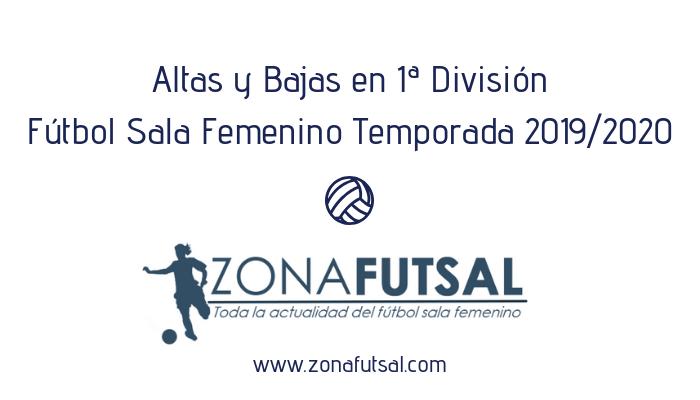 Altas y Bajas en 1ª División de Fútbol Sala Femenino Temporada 2019/2020