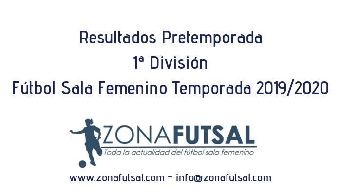 Resultados de Pretemporada 1ª División Fútbol Sala Femenino Temporada 2019/2020