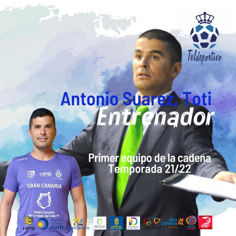 Antonio Suarez, Toti, dirigirá al Gran Canaria Teldeportivo