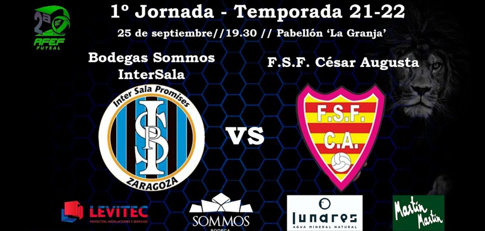 Emisión del Partido: Bodegas Sommo Intersala - FS César Agusta. 2ª División. Temporada 2021/2022. Jornada 1ª. Grupo 2º