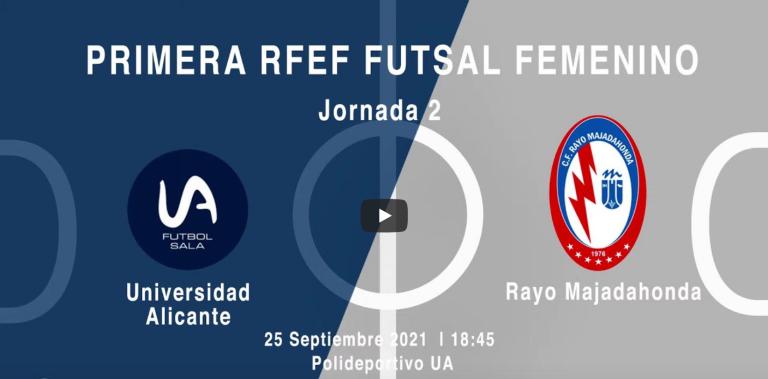 Emisión del Partido: Universidad de Alicante FSF - Rayo Majadahonda FSF. 1ª División. Temporada 2021/2022. Jornada 2ª
