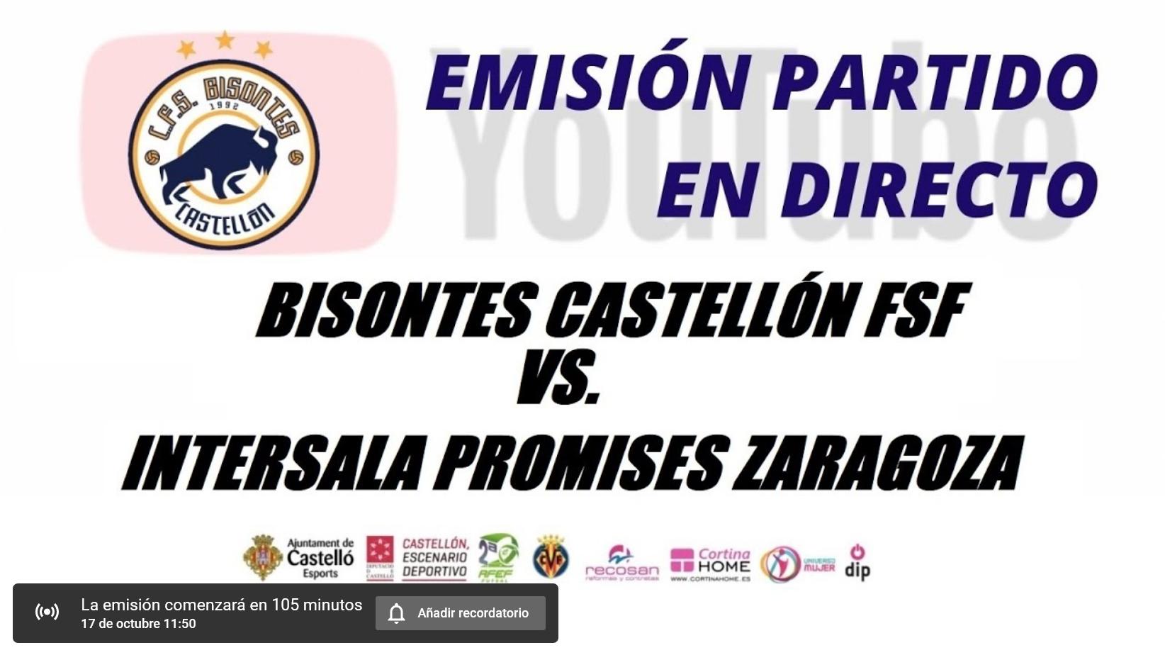 Emisión del Partido: Bisontes Castellón FSF – Intersala Promesas. 2ª División. Grupo 2º. Jornada 4ª